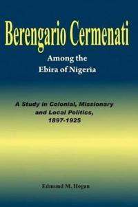 Berengario Cermenati Among the Igbirra of Nigeria