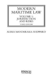 Modern Maritime Law, Volume 1: Jurisdiction and Risks