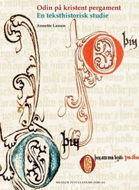 Odin Pa Kristent Pergament: En Teksthistorisk Studie