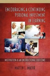 Encouraging a Continuing Personal Investment in Learning