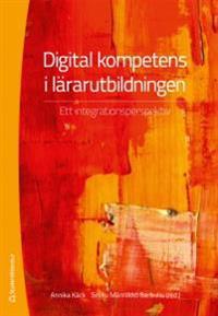 Digital kompetens i lärarutbildningen - Ett integrationsperspektiv