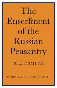 The Enserfment Russian Peasantry