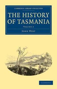 The The History of Tasmania 2 Volume Set The History of Tasmania