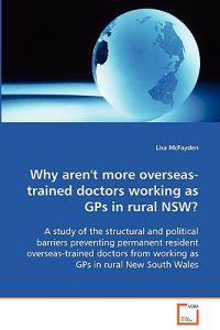 Why Aren't More Overseas-trained Doctors Working As Gps in Rural Nsw?