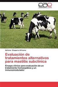 Evaluacion de Tratamientos Alternativos Para Mastitis Subclinica