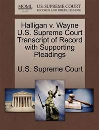 Halligan V. Wayne U.S. Supreme Court Transcript of Record with Supporting Pleadings