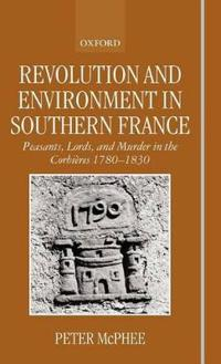 Revolution and Environment in Southern France, 1780-1830