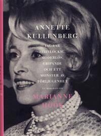 Jag var självlockig, moderlös, gripande och ett monster av förljugenhet : en biografi om Marianne Höök