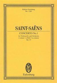 Concerto No. 1 for Violoncello and Orchestra, a Minor/A-Moll/La Mineur, Op. 33