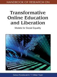Handbook of Research on Transformative Online Education and Liberation