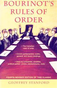 Bourinot's Rules of Order: A Manual on the Practices and Usages of the House of Commons of Canada and on the Procedure at Public Assemblies, Incl