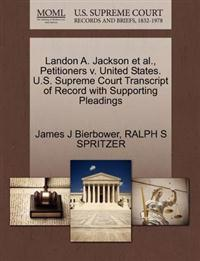 Landon A. Jackson et al., Petitioners V. United States. U.S. Supreme Court Transcript of Record with Supporting Pleadings