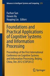Foundations and Practical Applications of Cognitive Systems and Information Processing
