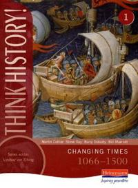 Think History: Changing Times 1066-1500 Core Pupil Book 1