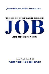 Tired of Just over Broke - Job - Joy of Business