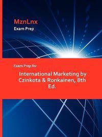 Exam Prep for International Marketing by Czinkota & Ronkainen, 8th Ed.