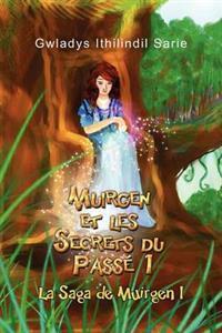 Muirgen Et Les Secrets Du Passé 1
