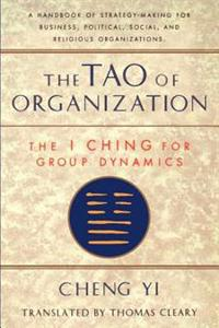 Tao of Organization: The I Ching of Group Dynamics