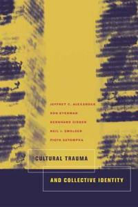 Cultural Trauma and Collective Identity
