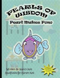 Pearls of Wisdom; Pearl Makes Pono