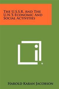 The U.S.S.R. and the U.N.'s Economic and Social Activities