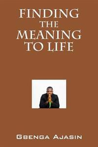 Finding the Meaning to Life