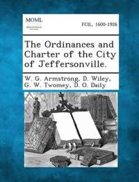 The Ordinances and Charter of the City of Jeffersonville.