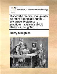 Dissertatio Medica, Inauguralis, de Febre Puerperali