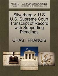 Silverberg V. U S U.S. Supreme Court Transcript of Record with Supporting Pleadings