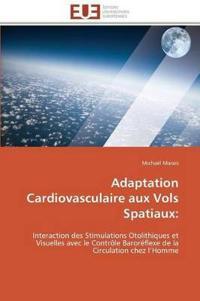 Adaptation Cardiovasculaire Aux Vols Spatiaux: