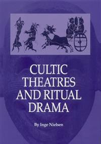 Cultic Theatres and Ritual Drama