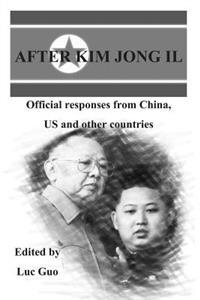 After Kim Jong Il: Official Responses from China, Us and Other Countries