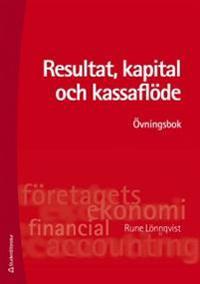 Resultat, kapital och kassaflöde : övningsbok