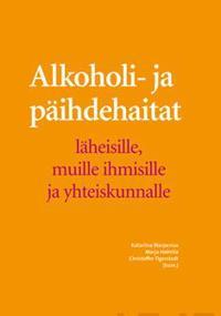 Alkoholi- ja päihdehaitat läheisille, muille ihmisille ja yhteiskunnalle