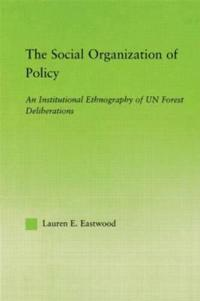 The Social Organization Of Policy