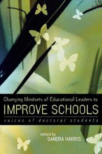 Changing Mindsets of Educational Leaders to Improve Schools