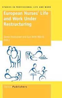 European Nurses' Life and Work Under Restructuring