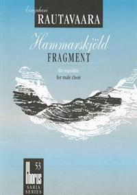 Hammarskjold Fragment for Manskor/For Male Choir