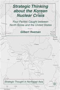 Strategic Thinking About the Korean Nuclear Crisis