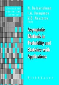 Asymptotic Methods in Probability and Statistics With Applications