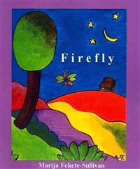 Firefly: Word Travelled Throught the Forest, the Plains and the Hills, That in the Darkest Corner of the Forest There Lived a F