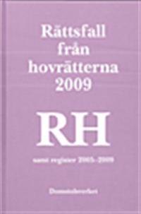 Rättsfall från hovrätterna 2009 RH samt register 2005-2009