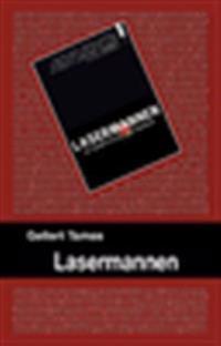 Lasermannen : en berättelse om Sverige
