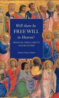 Will There Be Free Will in Heaven?