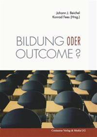 Bildung Oder Outcome?: Leitideen Der Standardisierten Schule Im Diskurs