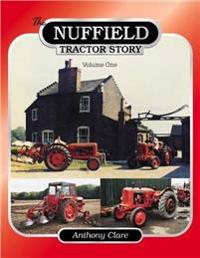 The Nuffield Tractor Story: Volume 1