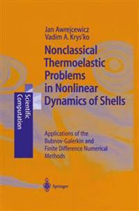 Nonclassical Thermoelastic Problems in Nonlinear Dynamics of Shells
