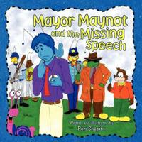 Mayor Maynot and the Missing Speech