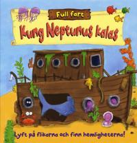 Kung Neptunus kalas : lyft på flikarna och finn hemligheterna