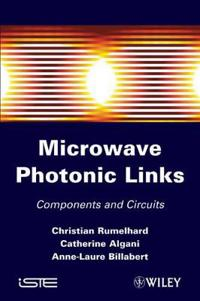 Microwave Photonic Links: Components and Circuits